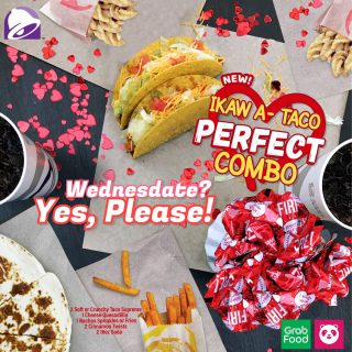 It's #WednesDate! Visit the nearest Taco Bell branch and order Ikaw a-Taco Perfect Combo with your loved ones today.