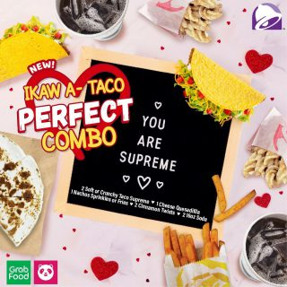 Share your supreme love with your loved one's today with Taco Bell's Ikaw a-Taco Perfect Combo. 🌮❤️
