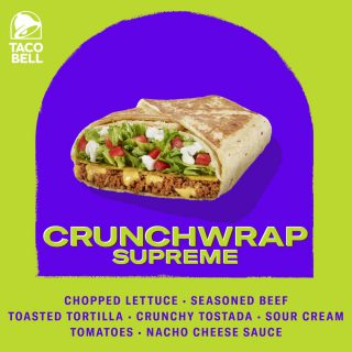 A one-handed staple packed full of flavor in every bite. Wrapped up to go with you! Try Taco Bell's Crunchwrap Supreme now.